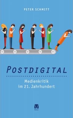 Medienkritik im 21. Jahrhundert, postdigital