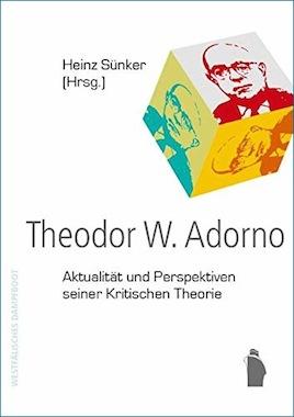 Die Veränderbarkeit der Welt. Adorno heute