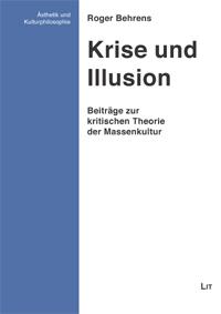 Krise und Illusion. Zur Philosophie der Massenkultur